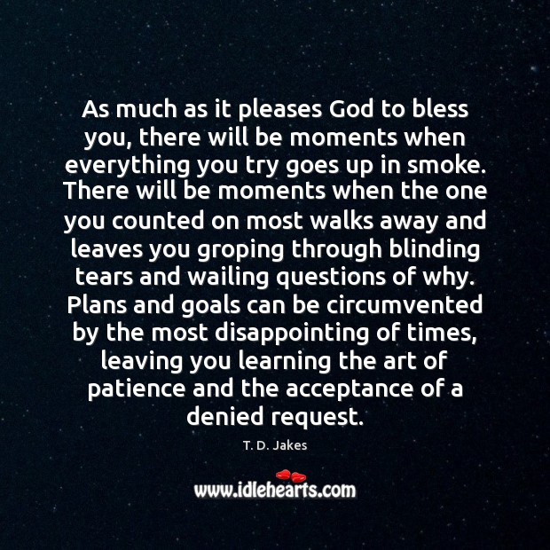 Image, As much as it pleases God to bless you, there will be