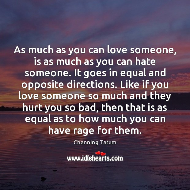 As much as you can love someone, is as much as you Image