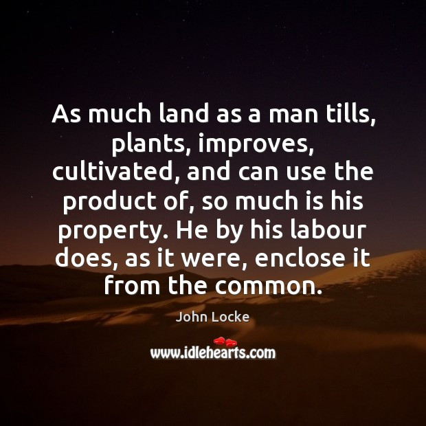 Image, As much land as a man tills, plants, improves, cultivated, and can