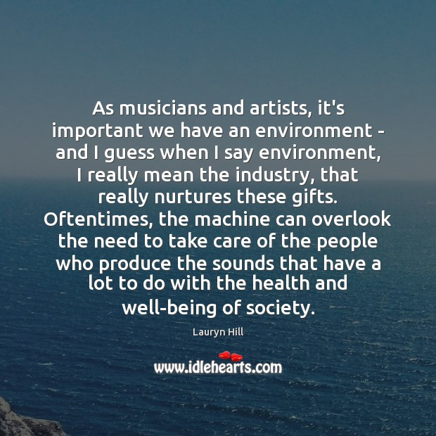 Image, As musicians and artists, it's important we have an environment – and