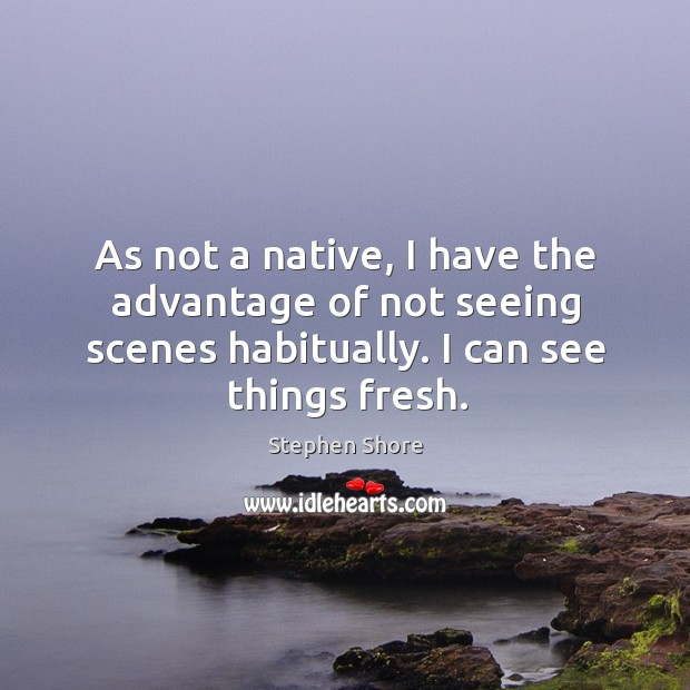 As not a native, I have the advantage of not seeing scenes Image