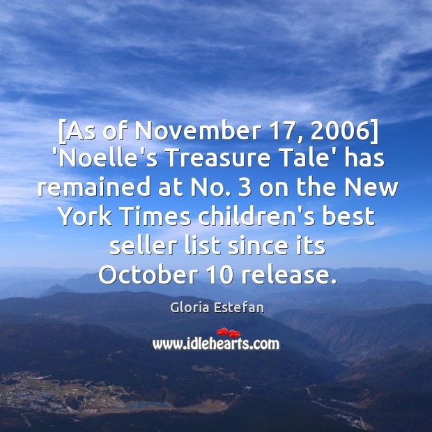 [As of November 17, 2006] 'Noelle's Treasure Tale' has remained at No. 3 on the Image