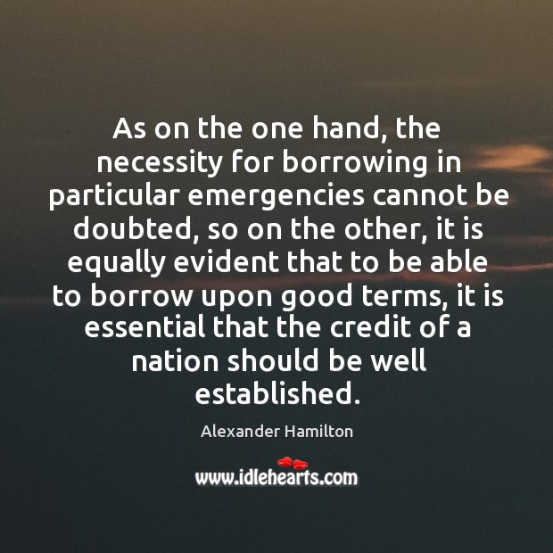 Image, As on the one hand, the necessity for borrowing in particular emergencies
