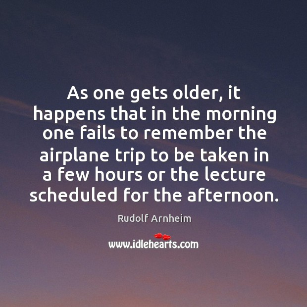 Image, As one gets older, it happens that in the morning one fails