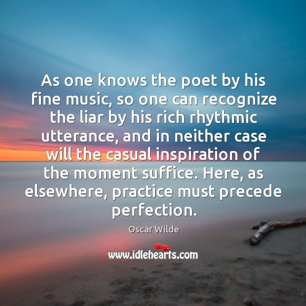 Image, As one knows the poet by his fine music, so one can
