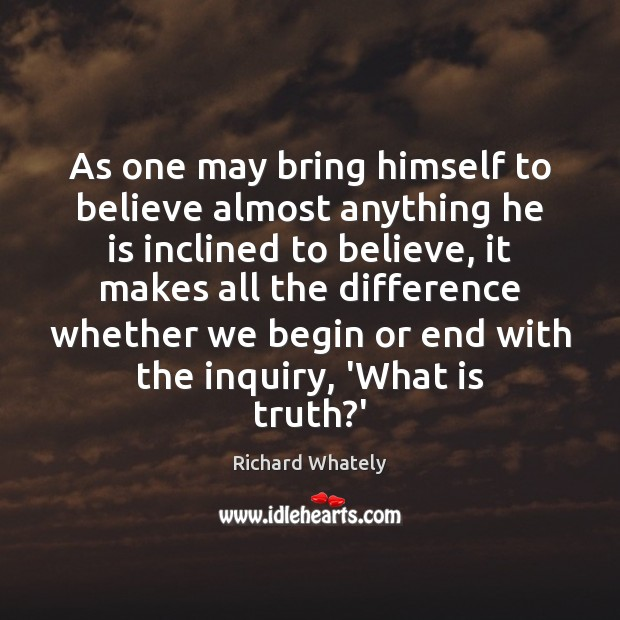 Image, As one may bring himself to believe almost anything he is inclined