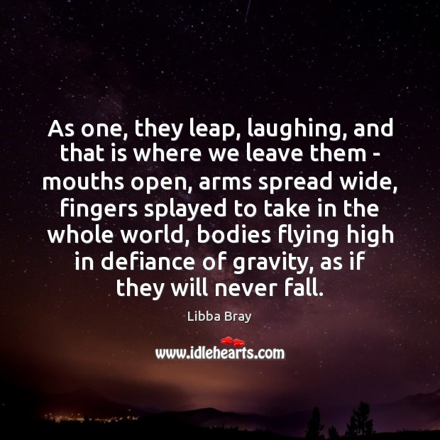 As one, they leap, laughing, and that is where we leave them Image