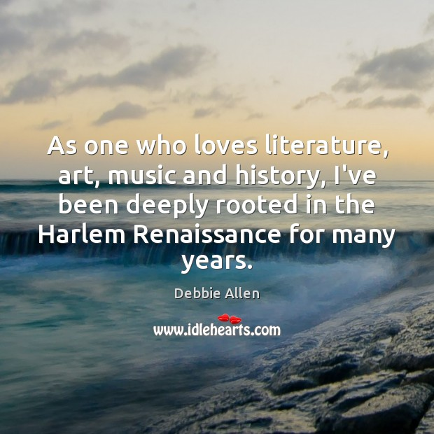 As one who loves literature, art, music and history, I've been deeply Image