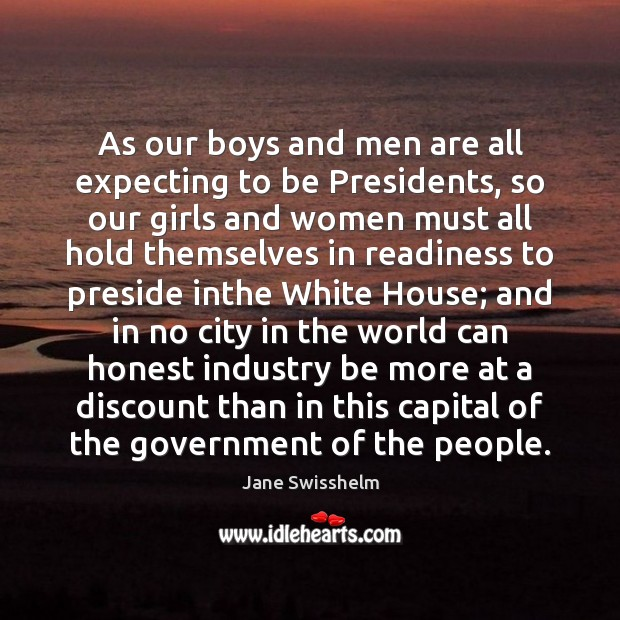 As our boys and men are all expecting to be Presidents, so Image