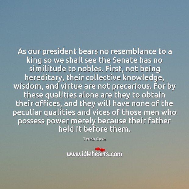 As our president bears no resemblance to a king so we shall Image