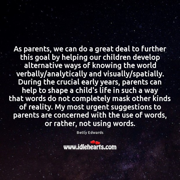 Image, As parents, we can do a great deal to further this goal