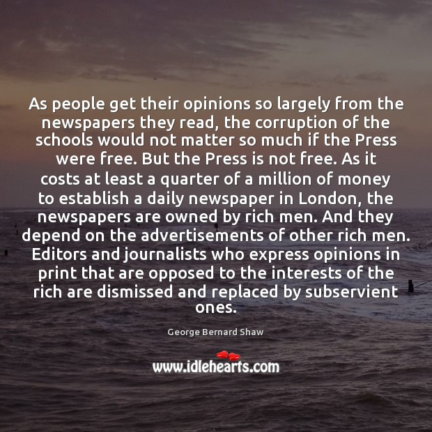 As people get their opinions so largely from the newspapers they read, Image