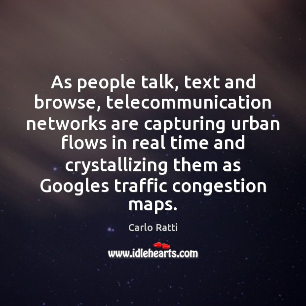 Image, As people talk, text and browse, telecommunication networks are capturing urban flows