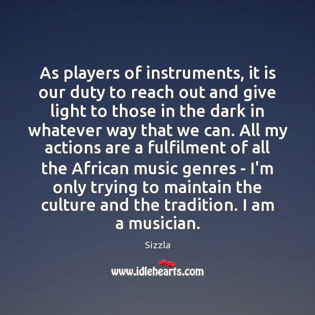 Image, As players of instruments, it is our duty to reach out and