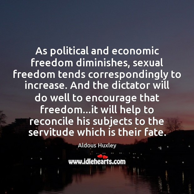 Image, As political and economic freedom diminishes, sexual freedom tends correspondingly to increase.