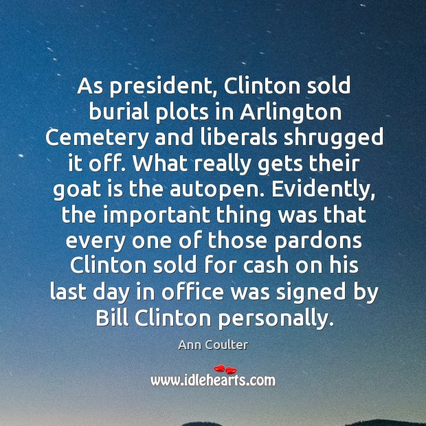 Image, As president, Clinton sold burial plots in Arlington Cemetery and liberals shrugged
