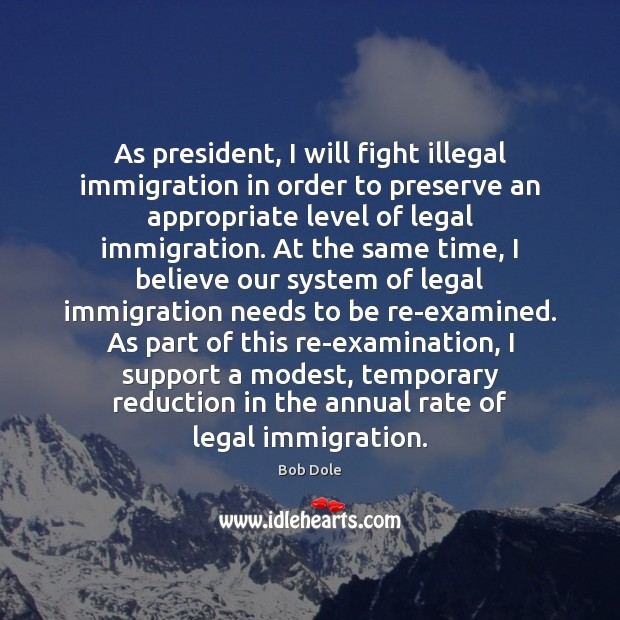 Image, As president, I will fight illegal immigration in order to preserve an