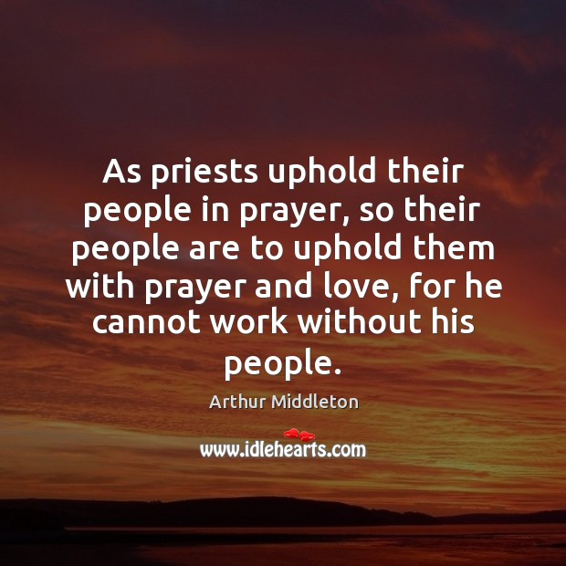 Image, As priests uphold their people in prayer, so their people are to