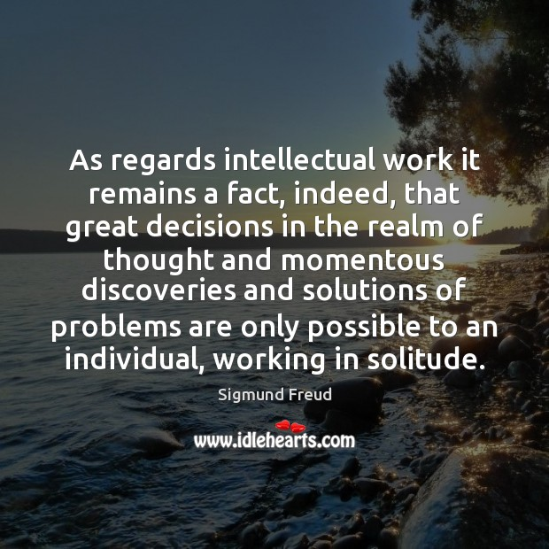 Image, As regards intellectual work it remains a fact, indeed, that great decisions