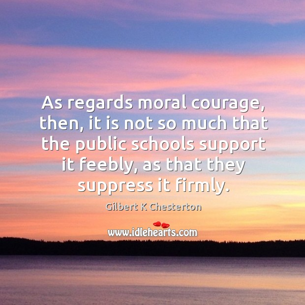 As regards moral courage, then, it is not so much that the Image
