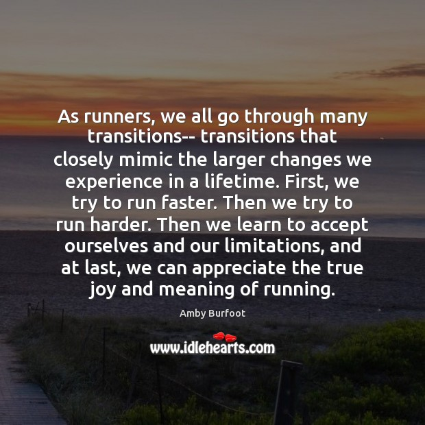 Image, As runners, we all go through many transitions– transitions that closely mimic