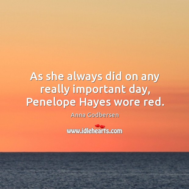Image, As she always did on any really important day, Penelope Hayes wore red.