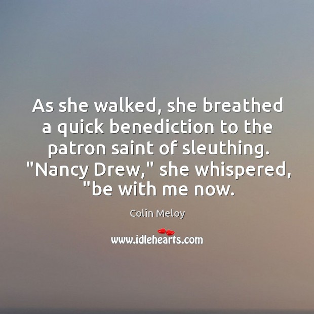 As she walked, she breathed a quick benediction to the patron saint Colin Meloy Picture Quote