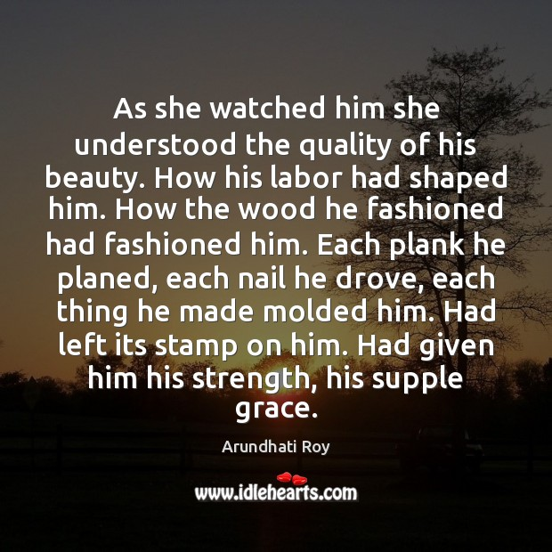 As she watched him she understood the quality of his beauty. How Image