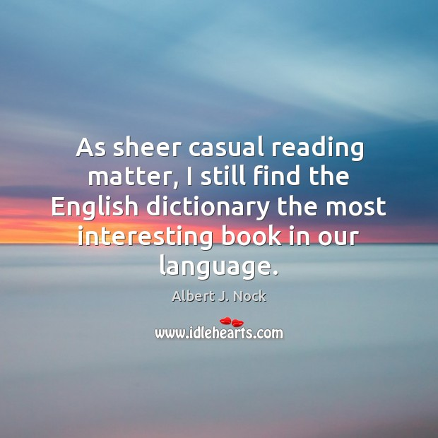 Image, As sheer casual reading matter, I still find the English dictionary the