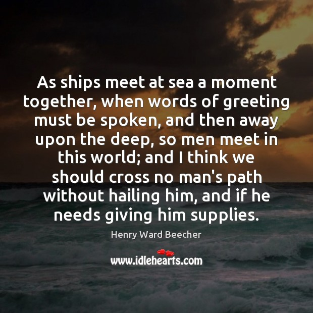 As ships meet at sea a moment together, when words of greeting Image