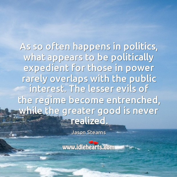 As so often happens in politics, what appears to be politically expedient Image