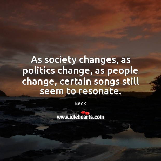 Image, As society changes, as politics change, as people change, certain songs still