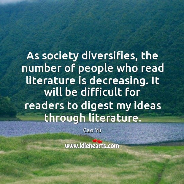 Image, As society diversifies, the number of people who read literature is decreasing.