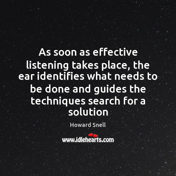 As soon as effective listening takes place, the ear identifies what needs Image