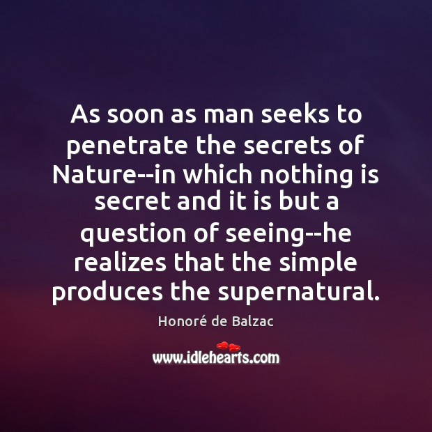 As soon as man seeks to penetrate the secrets of Nature–in which Image