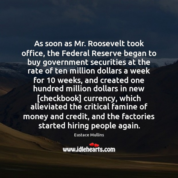 Image, As soon as Mr. Roosevelt took office, the Federal Reserve began to