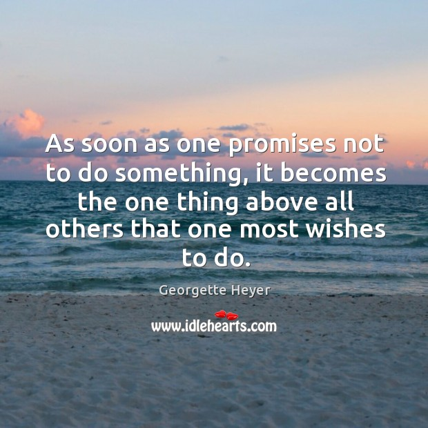 As soon as one promises not to do something, it becomes the Image