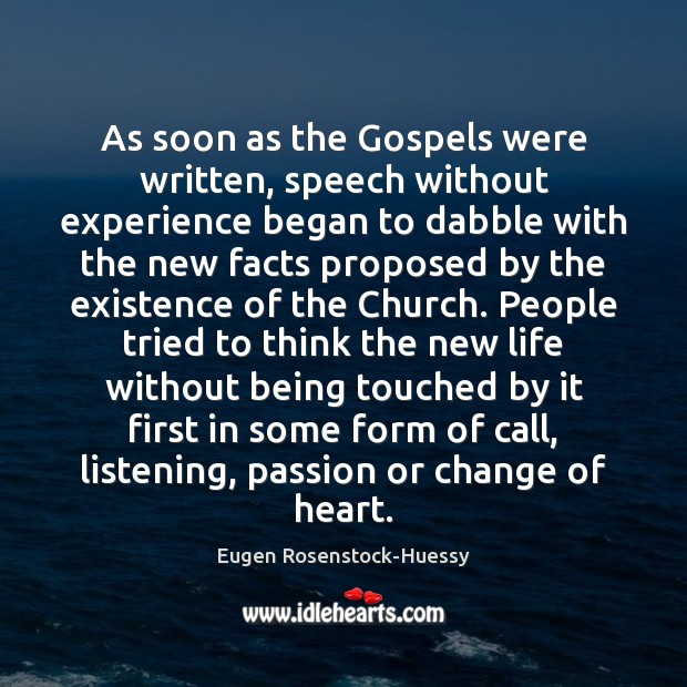 As soon as the Gospels were written, speech without experience began to Image