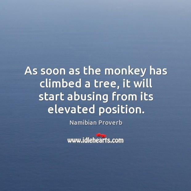 As soon as the monkey has climbed a tree Namibian Proverbs Image