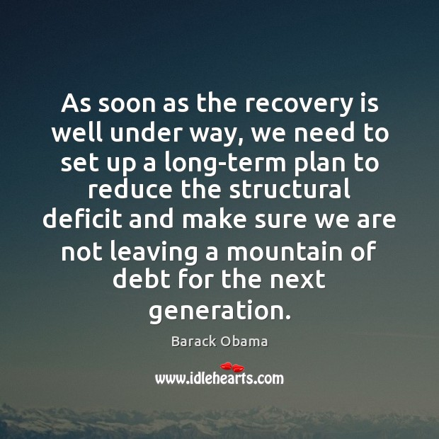 Image, As soon as the recovery is well under way, we need to