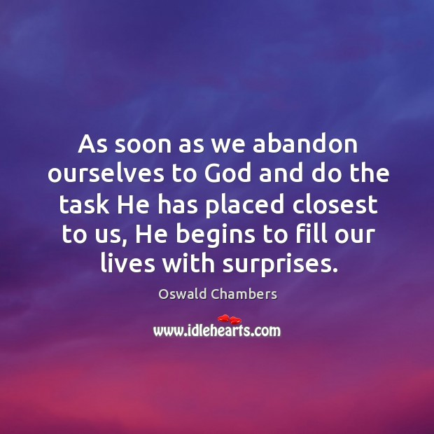 Image, As soon as we abandon ourselves to God and do the task