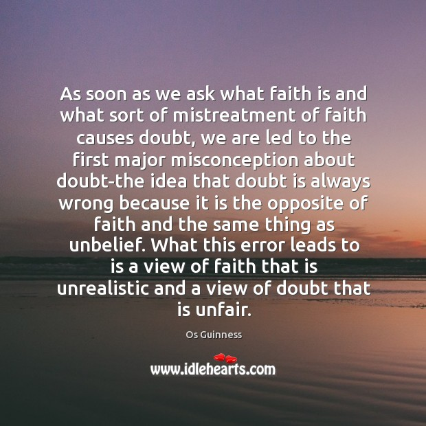 As soon as we ask what faith is and what sort of Image