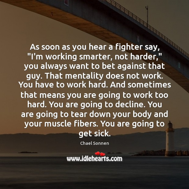 """As soon as you hear a fighter say, """"I'm working smarter, not Image"""