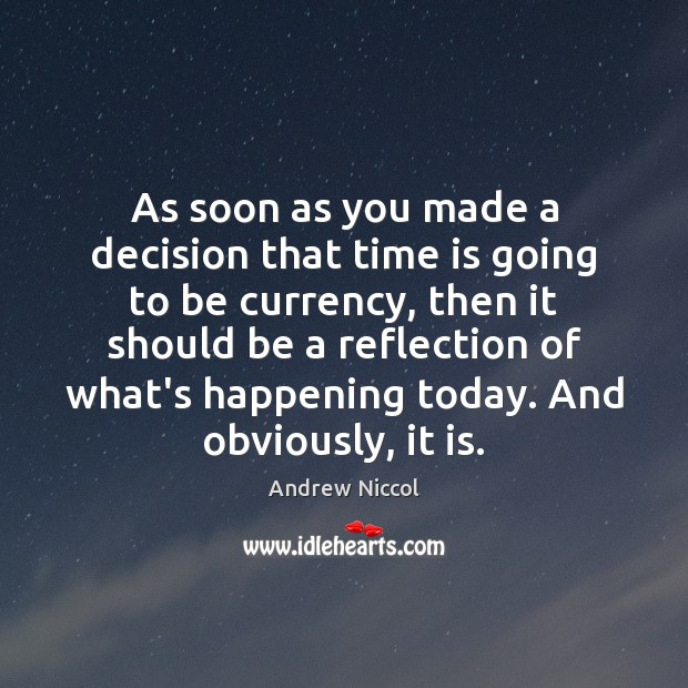 Image, As soon as you made a decision that time is going to