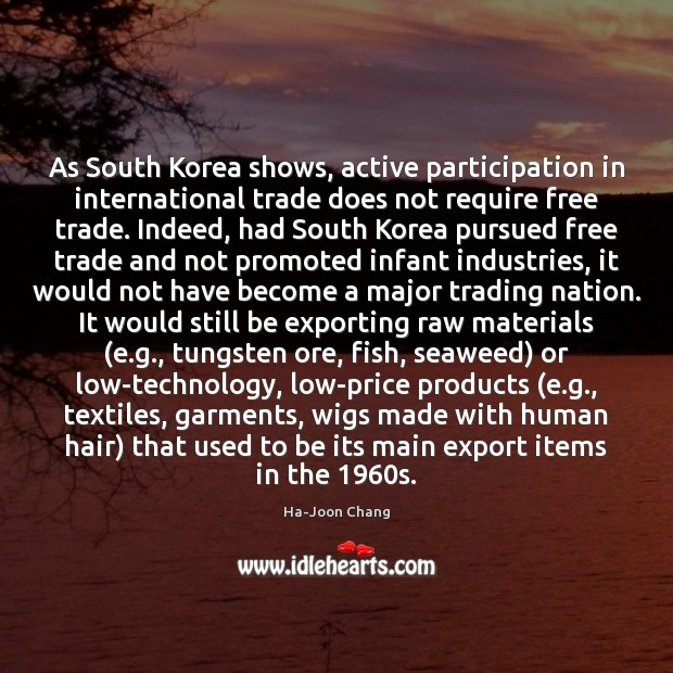 As South Korea shows, active participation in international trade does not require Image