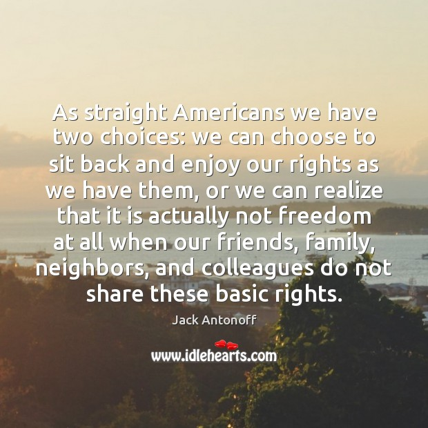 Image, As straight Americans we have two choices: we can choose to sit