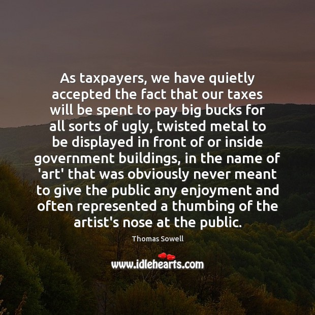 Image, As taxpayers, we have quietly accepted the fact that our taxes will