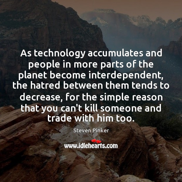 As technology accumulates and people in more parts of the planet become Image