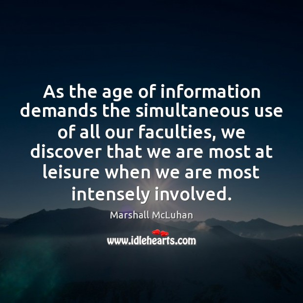 Image, As the age of information demands the simultaneous use of all our