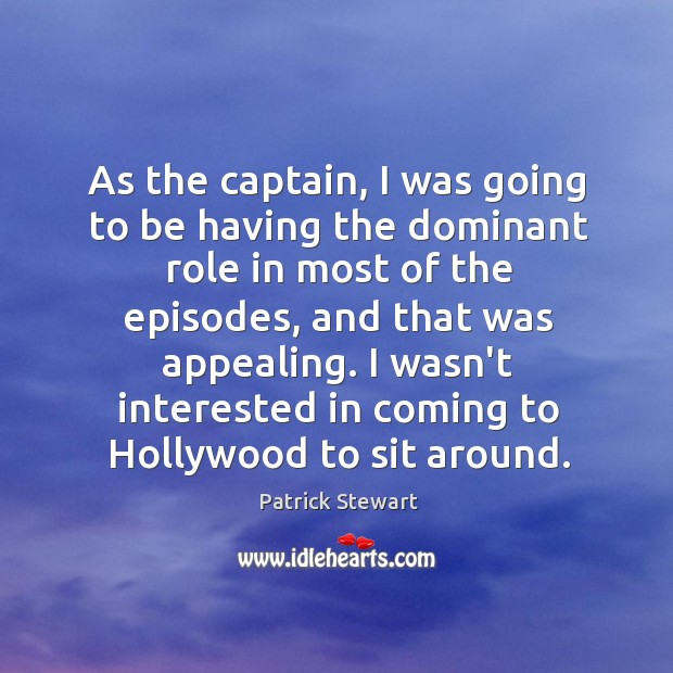 As the captain, I was going to be having the dominant role Image